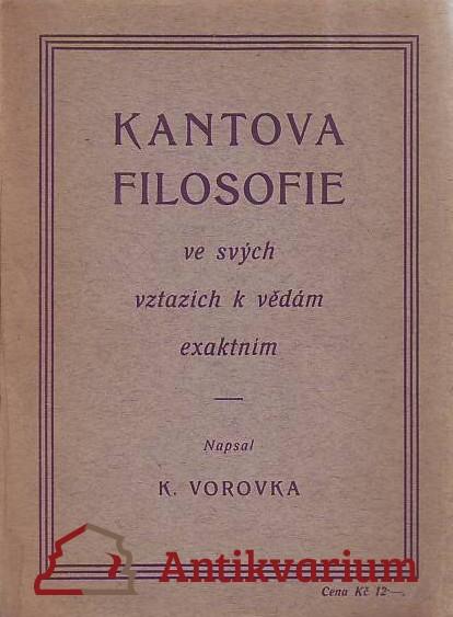 antikvární kniha Kantova filosofie ve svých vztazích k vědám exaktním, 1924