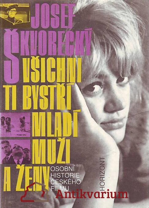 antikvární kniha Všichni ti bystří mladí muži a ženy. Osobní historie českého filmu, 1991