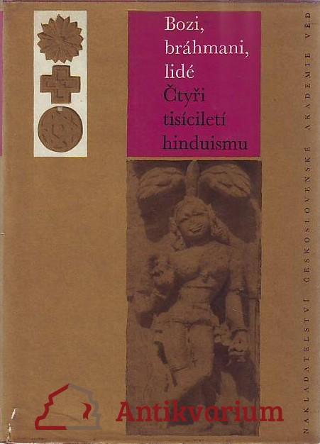 antikvární kniha Bozi, bráhmani, lidé. Čtyři tisíciletí hinduismu, 1964