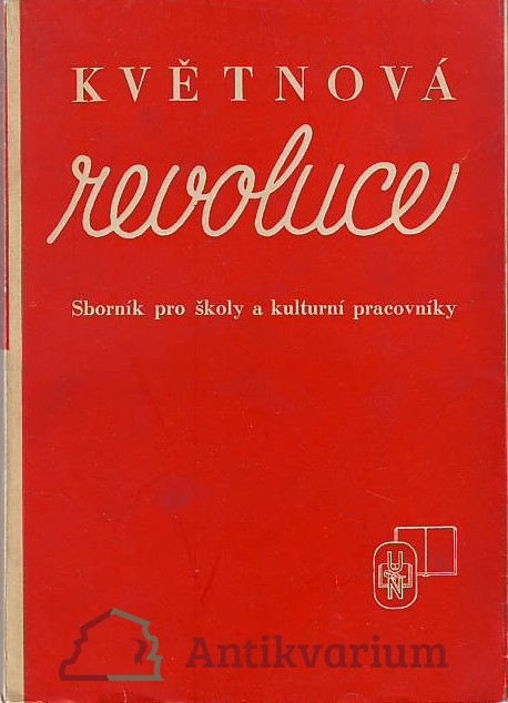 Květnová revoluce 5.V. - 9.V.1945. Sborník pro školy a kulturní pracovníky