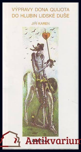 Výpravy Dona Quijota do hlubin lidské duše