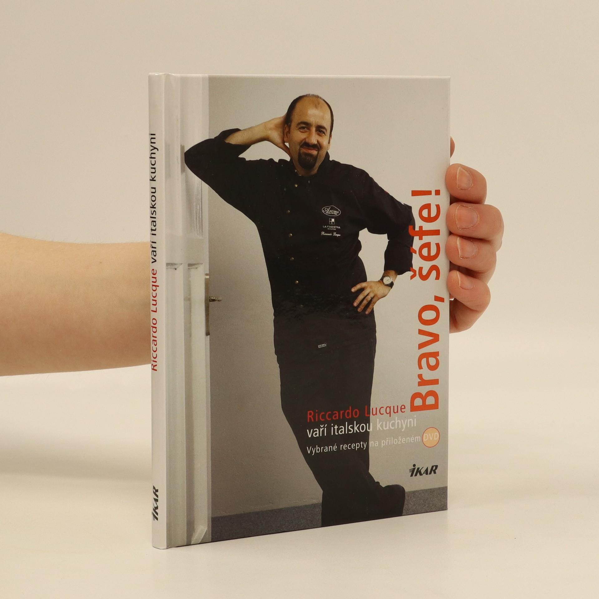 antikvární kniha Bravo, šéfe! Riccardo Lucque vaří italskou kuchyni , 2009
