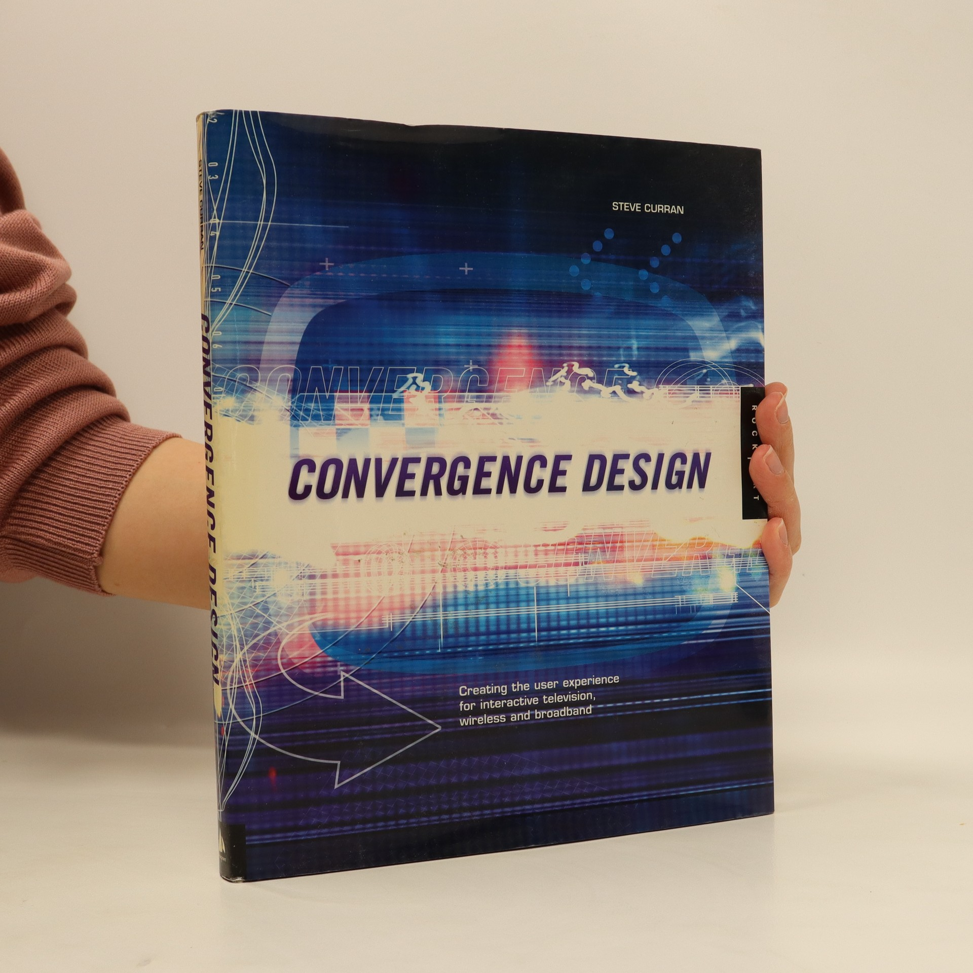 antikvární kniha Convergence design. Creating the user experience for interactive television, wireless, and broadband, neuveden