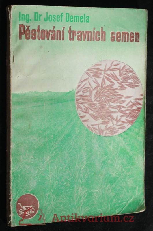 antikvární kniha Praktické pěstování travních semen, 1947