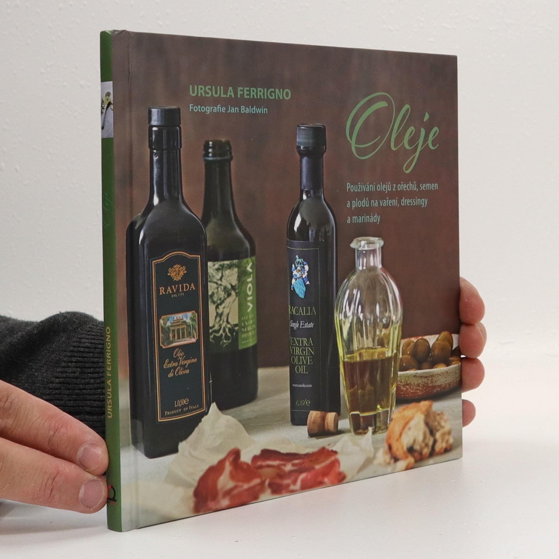 antikvární kniha Oleje : používání olejů z ořechů, semen a plodů na vaření, dressingy a marinády, 2017