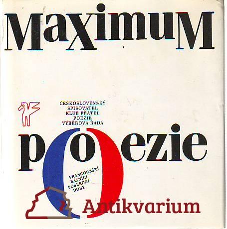 Maximum poezie. Francouzští básnící poslední doby.