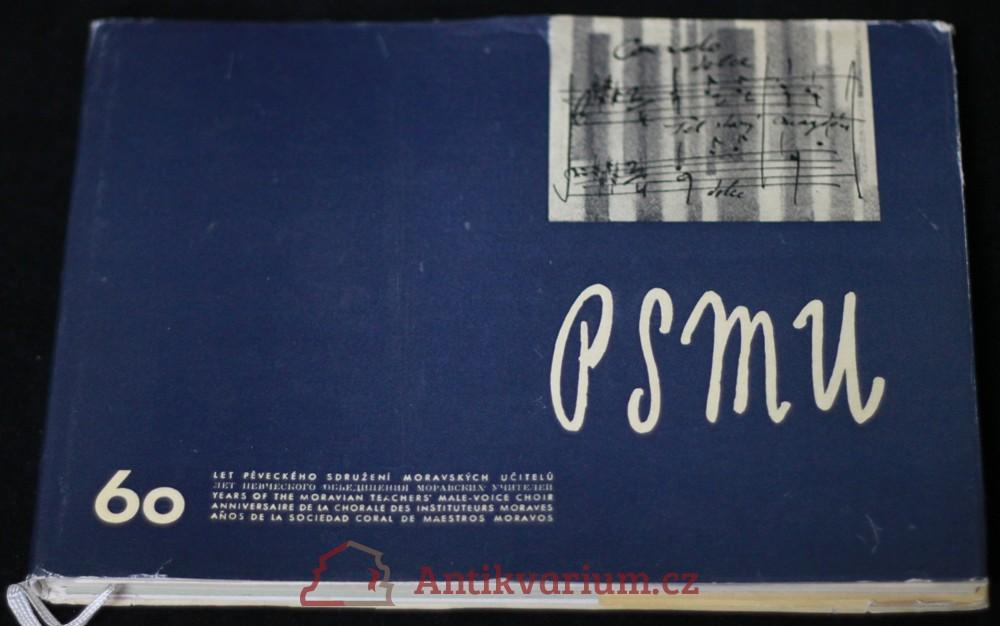 antikvární kniha PSMU : 60 let Pěveckého sdružení moravských učitelů, 1963