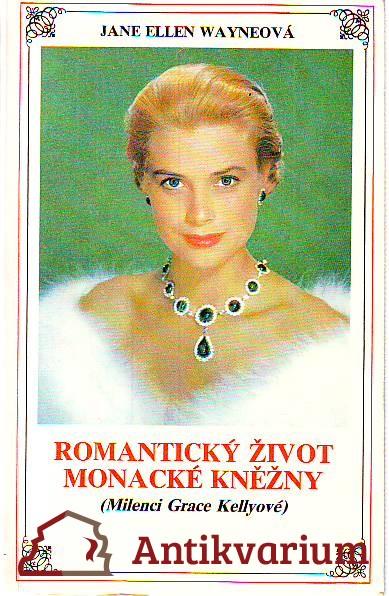Romantický život monacké kněžny (Milenci Grace Kellyové)