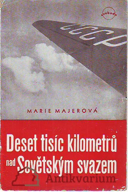 Deset tisíc kilometrů nad Sovětským svazem