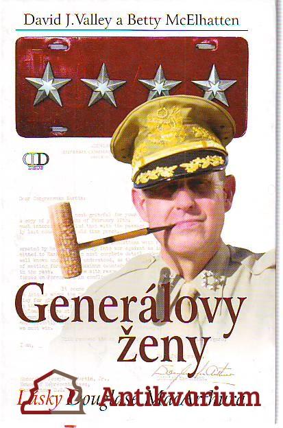Generálovy ženy. Lásky Douglase MacArthura.