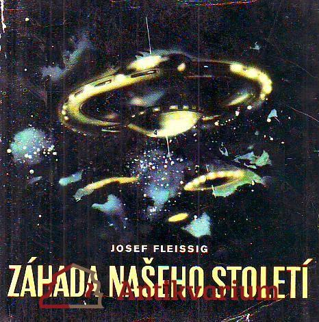 Záhada našeho století. Létající talíře. Názory amerických, sovětských a československých vědců.