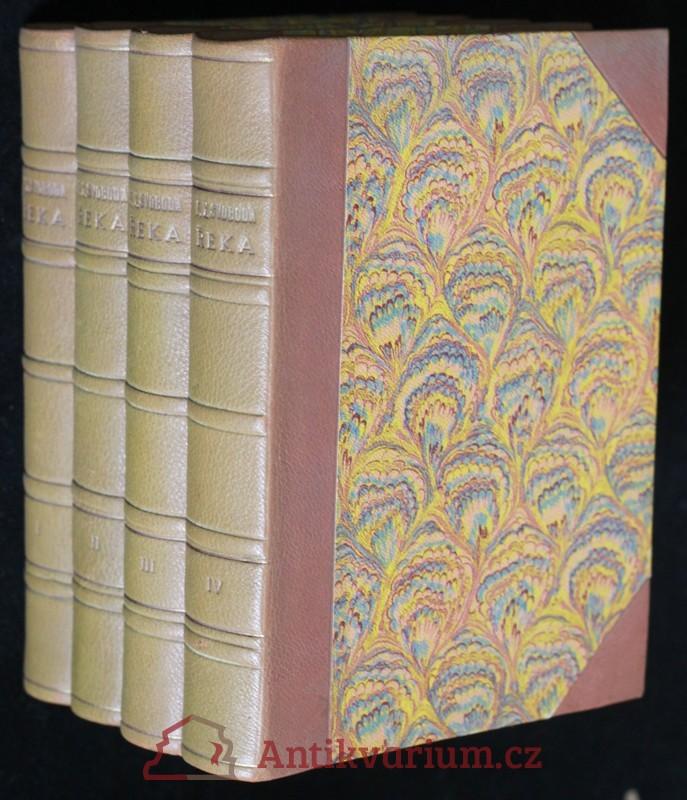 antikvární kniha Řeka : Román o čtyřech dílech. Díl I.-IV., 1928