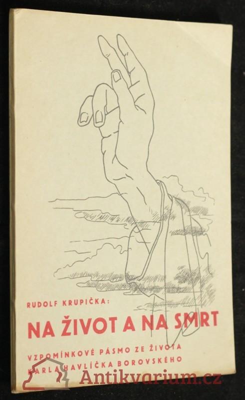 antikvární kniha Na život a na smrt : vzpomínkové pásmo ze života Karla Havlíčka Borovského, 1936