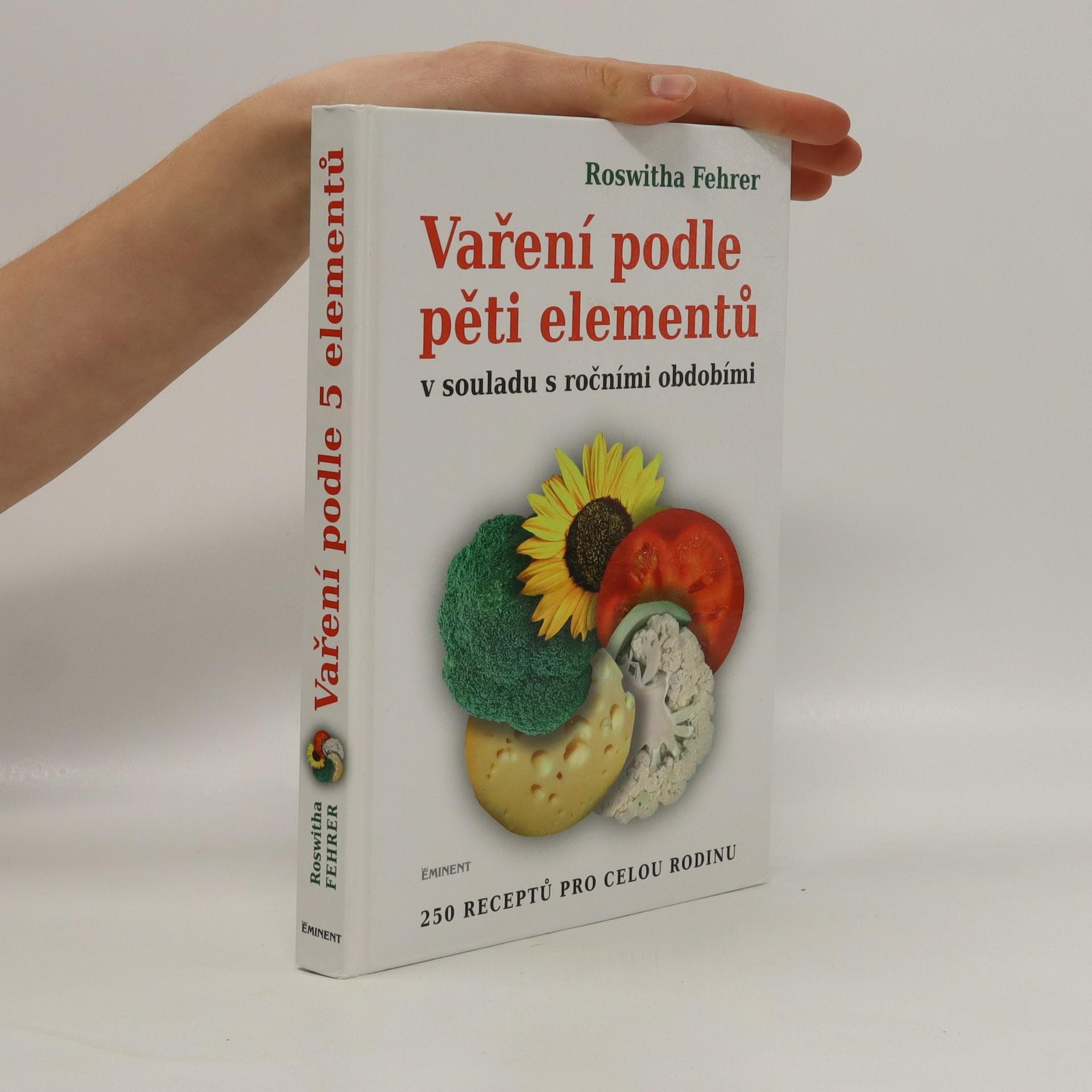 antikvární kniha Vaření podle pěti elementů v souladu s ročními obdobími : 250 receptů pro celou rodinu, neuveden