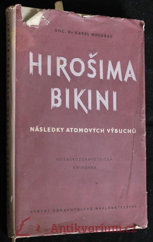 antikvární kniha Hirošima - Bikini : následky atomových výbuchů, 1957