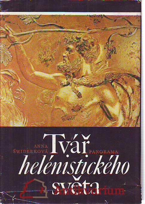Tvář helénistického světa. Od Alexandra Velikého do císaře Augusta.