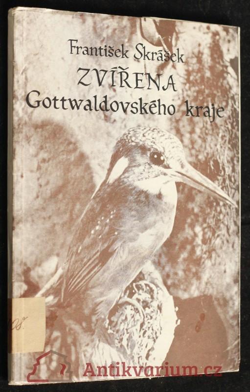 antikvární kniha Zvířena Gottwaldovského kraje, 1957