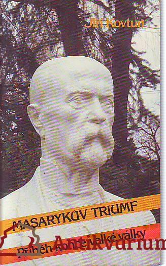 Masarykův triumf. Příběh konce velké války.