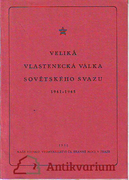 Velká vlastenecká válka Sovětského svazu 1941 - 1945
