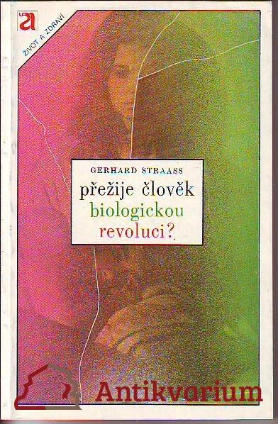 Přežije člověk biologickou revoluci?