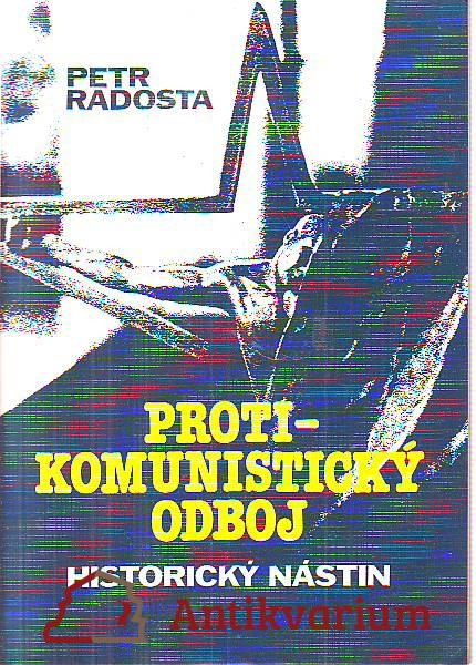 Protikomunistický odboj. Historický nástin.