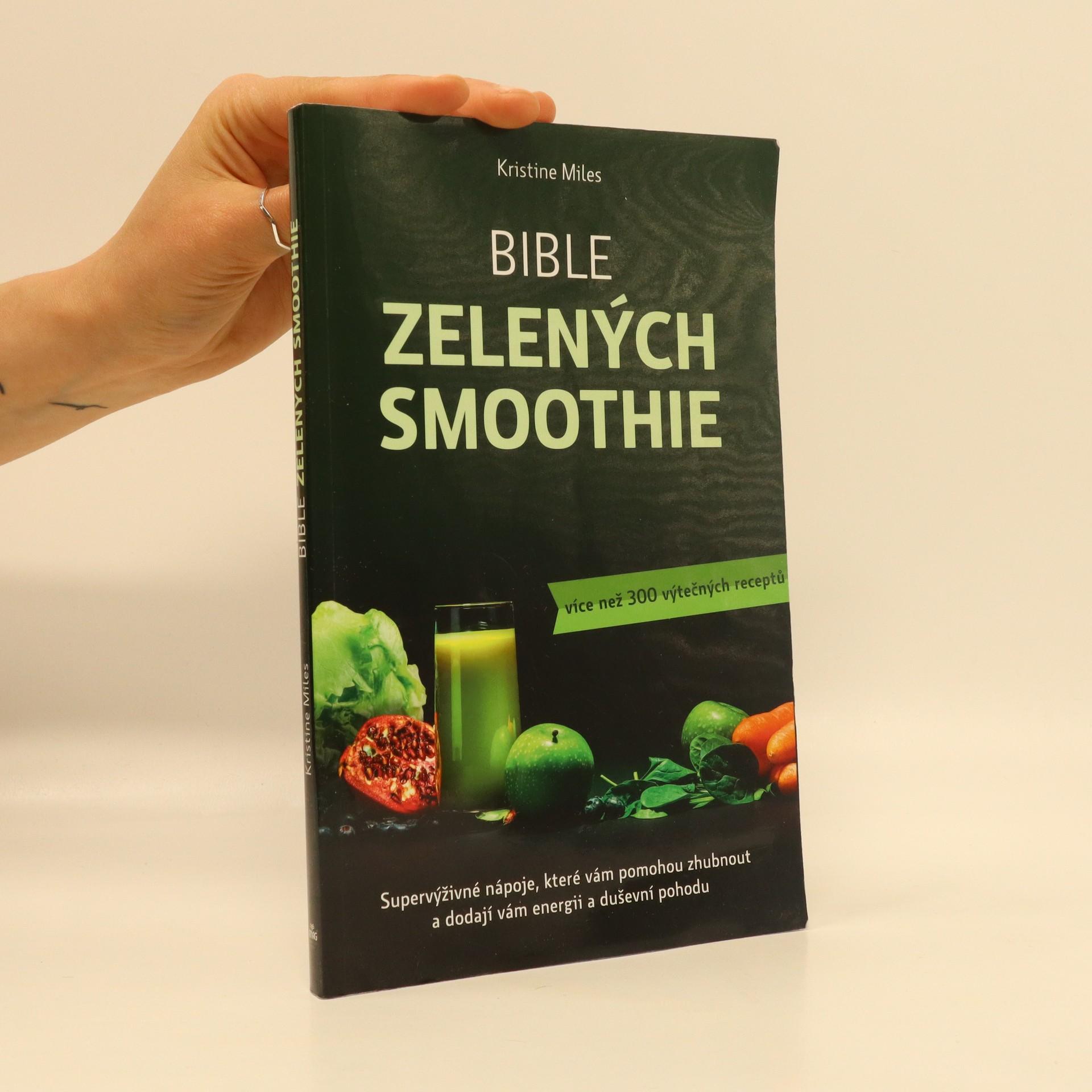 antikvární kniha Bible zelených smoothie. Supervýživné nápoje, které vám pomohou zhubnout a dodají vám energii a duševní pohodu. Více než 300 výtečných receptů, neuveden