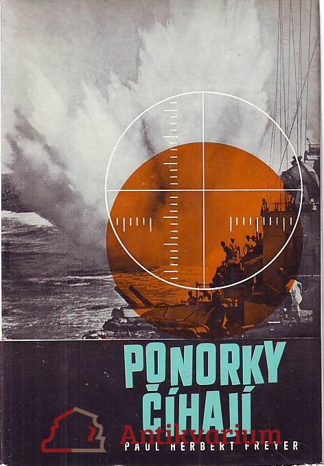 Ponorky číhají. Příspěvek k dějinám druhé světové války.