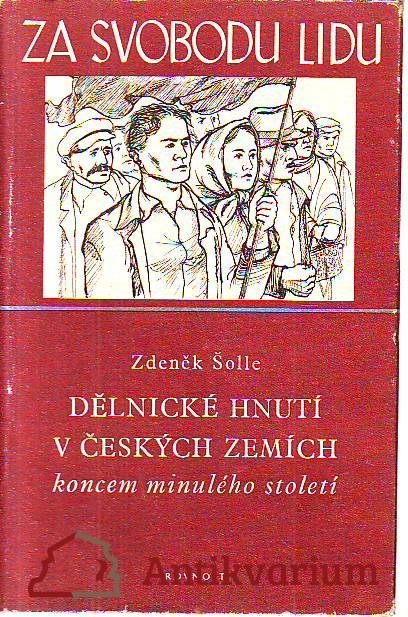 Dělnické hnutí v českých zemích koncem minulého století