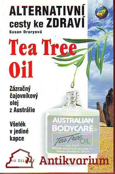 Tea Tree Oil. Zázračný čajovníkový olej z Austrálie. Všelék v jedné kapce.