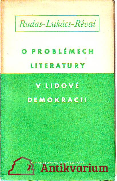 O problémech literatury v lidové demokracii. Literárně ideologická diskuse v Maďarsku.