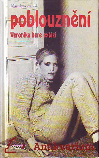 Poblouznění. Veronika bere extázi.