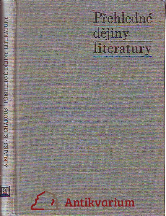 Přehledné dějiny literatury. Dějiny literatury české a slovenské s přehledem vývojových tendencí světové literatury od 1. světové války do r. 1945