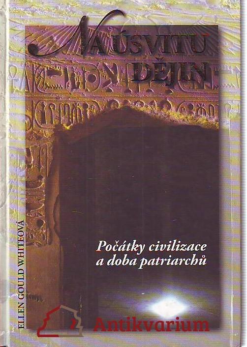 Na úsvitu dějin. Počátky civilizace a doba patriarchů