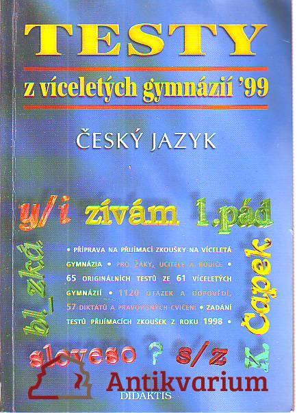 Testy z víceletých gymnázií '99. Český jazyk
