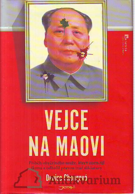 Vejce na Maovi. Příběh obyčejného muže, který zneuctil ikonu a odhalil pravou tvář diktatury