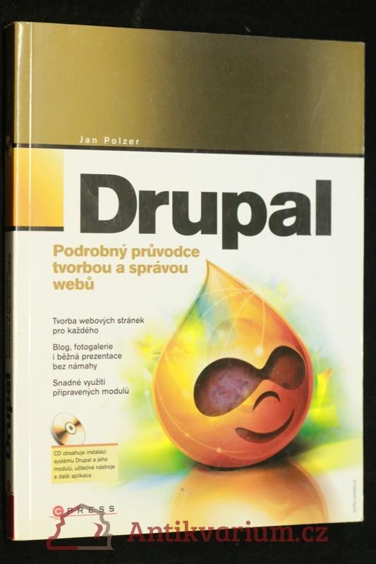 antikvární kniha Drupal : podrobný průvodce tvorbou a správou webů, 2008