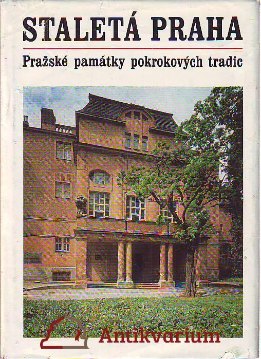 Staletá Praha. Pražské památky pokrokových tradic