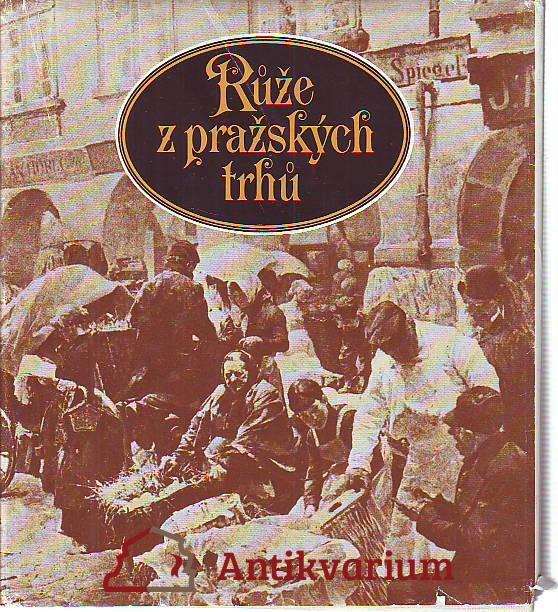 Růže z pražských trhů