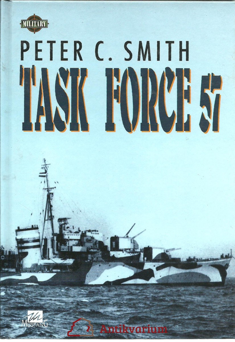 Task Force 57. The British Pacific Fleet, 1944 - 1945