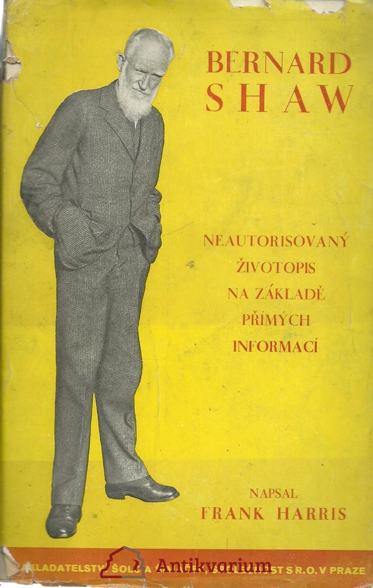 Bernard Shaw. Neautorizovaný životopis na základě přímých informací