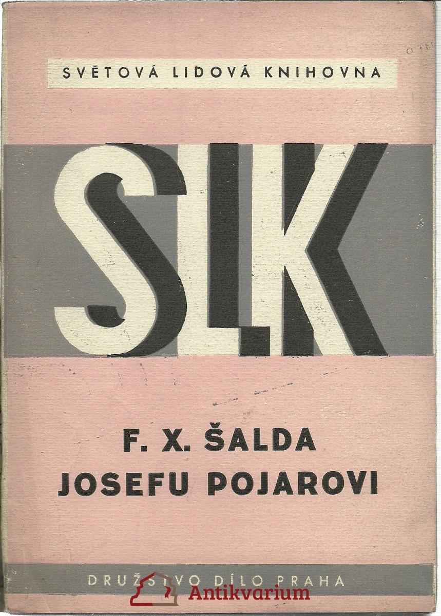 F. X. Šalda Josefu Pojarovi