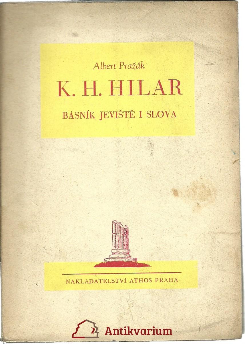 K. H. Hilar básník jeviště i slova