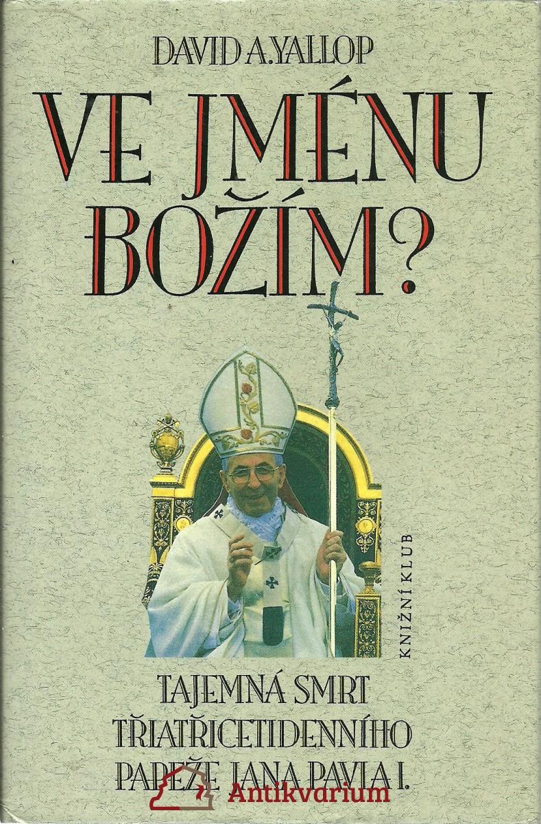 Ve jménu Božím? Tajemná smrt třiatřicetidenního papeže Jana Pavla I.