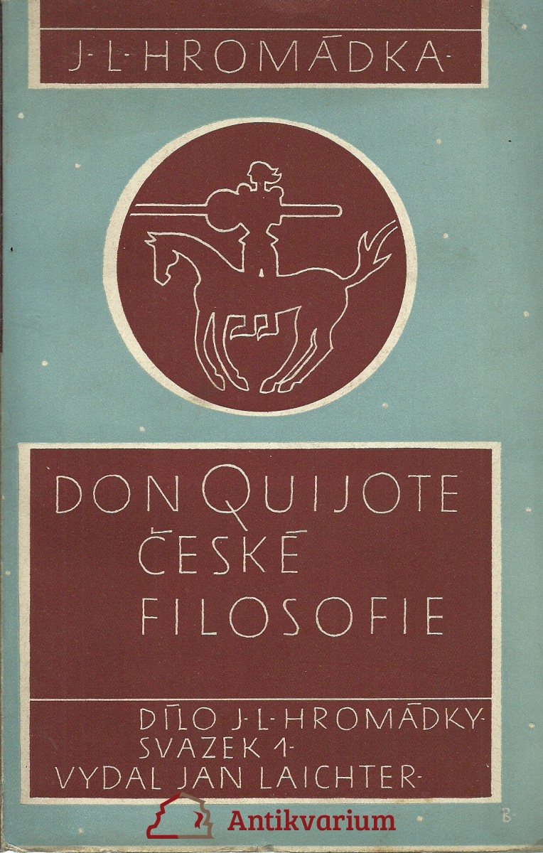 Don Quijote české filosofie. Emanuel Rádl 1873 - 1942