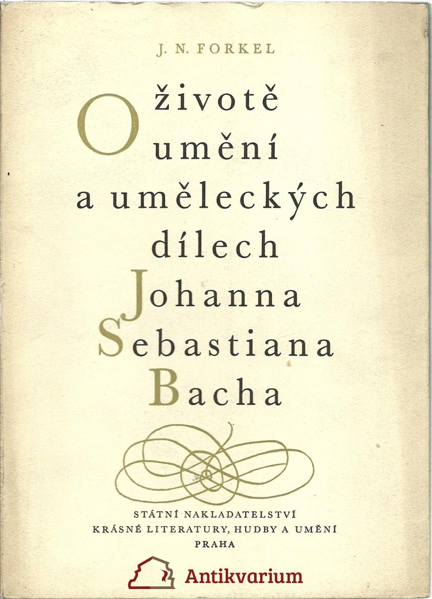 O životě umění a uměleckých dílech Johanna Sebastiana Bacha
