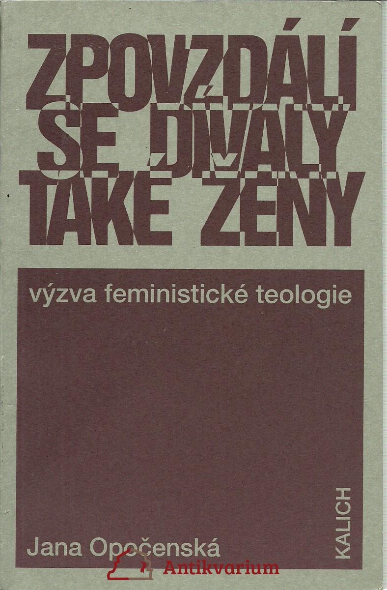 Zpovzdálí se dívaly také ženy. Výzva feministické teologie