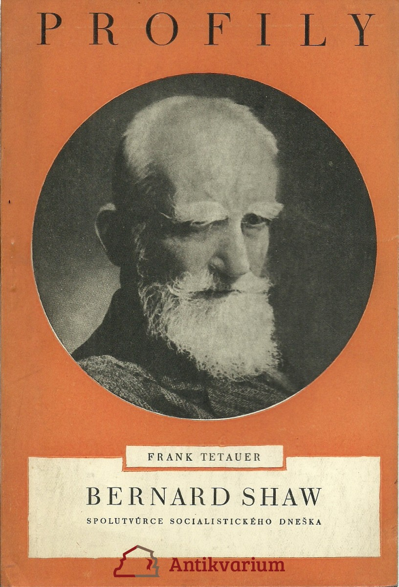 Bernard Shaw. Spolutvůrce socialistického dneška