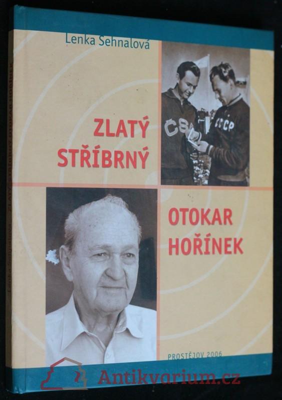 antikvární kniha Zlatý, stříbrný, Otokar Hořínek, 2006