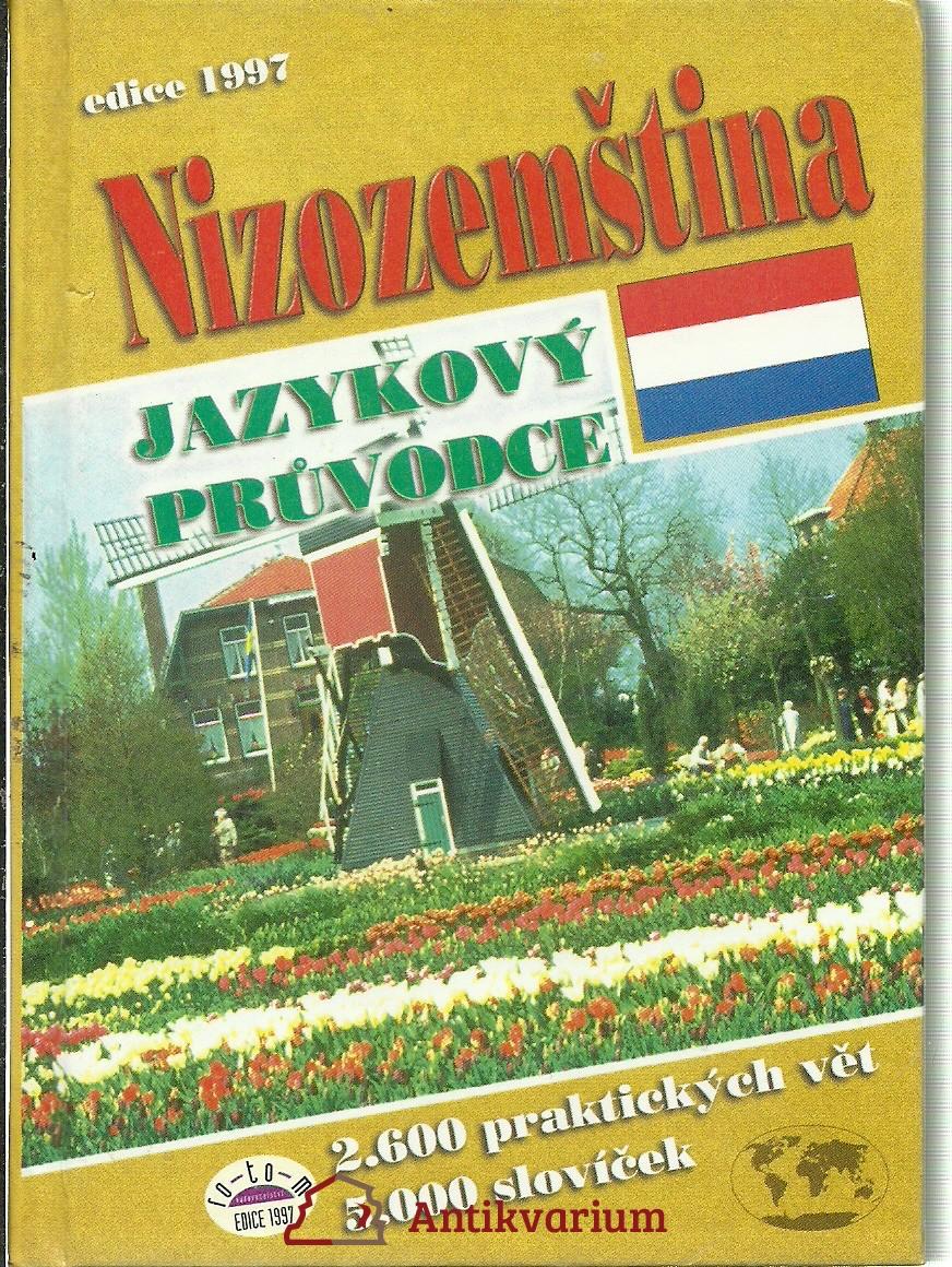 Nizozemština. Jazykový průvodce. 2600 praktických vět. 5000 slovíček