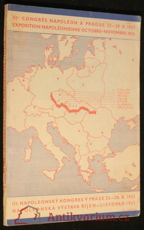 antikvární kniha III. Napoleonský kongres v Praze : (23.X.-28.X.1933) = IIIer congrès Napoléon à Prague : (23.X.-28.X.1933) ; Napoleonská výstava, 1933